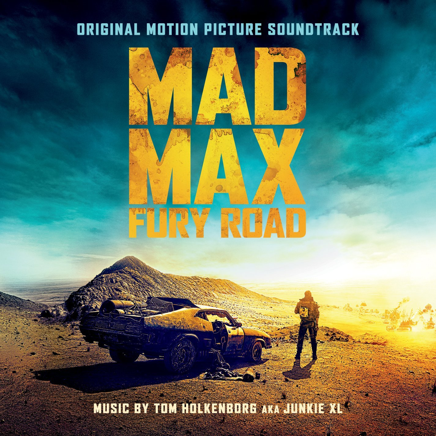 Tom Holkenborg aka Junkie XL - Mad Max: Fury Road - Original Motion Picture Soundtrack - Amazon.com Music