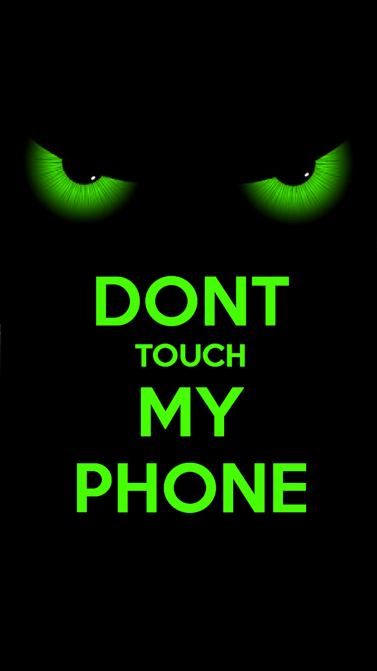 Dont Touch My Phone Wallpaper