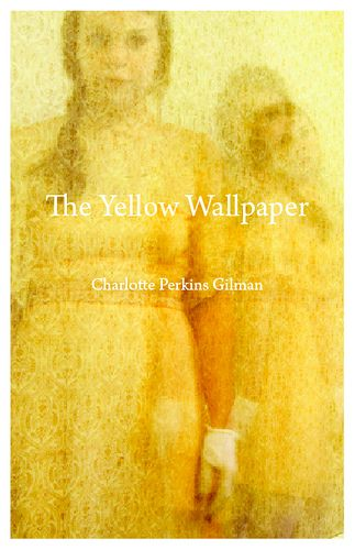The Yellow Wallpaper Google Books