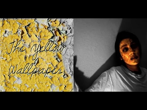 The Yellow Wallpaper Youtube