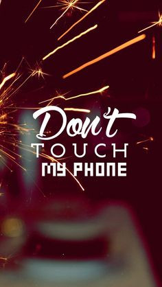 Download Don T Touch My Cell Wallpaper Gallery