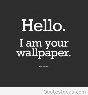 Funny Wallpaper Quotes For Mobiles