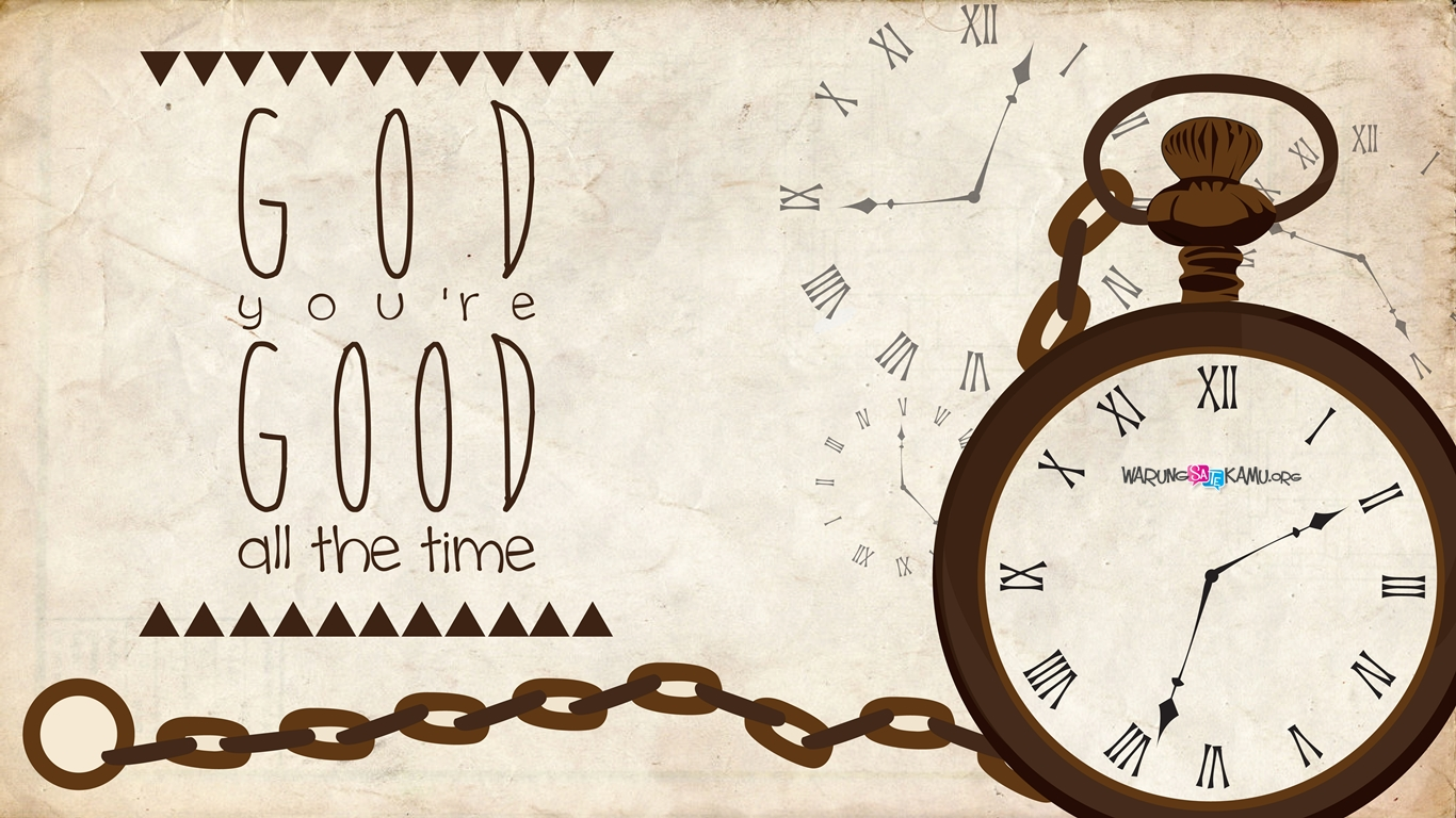 God Is Good All The Time Wallpaper