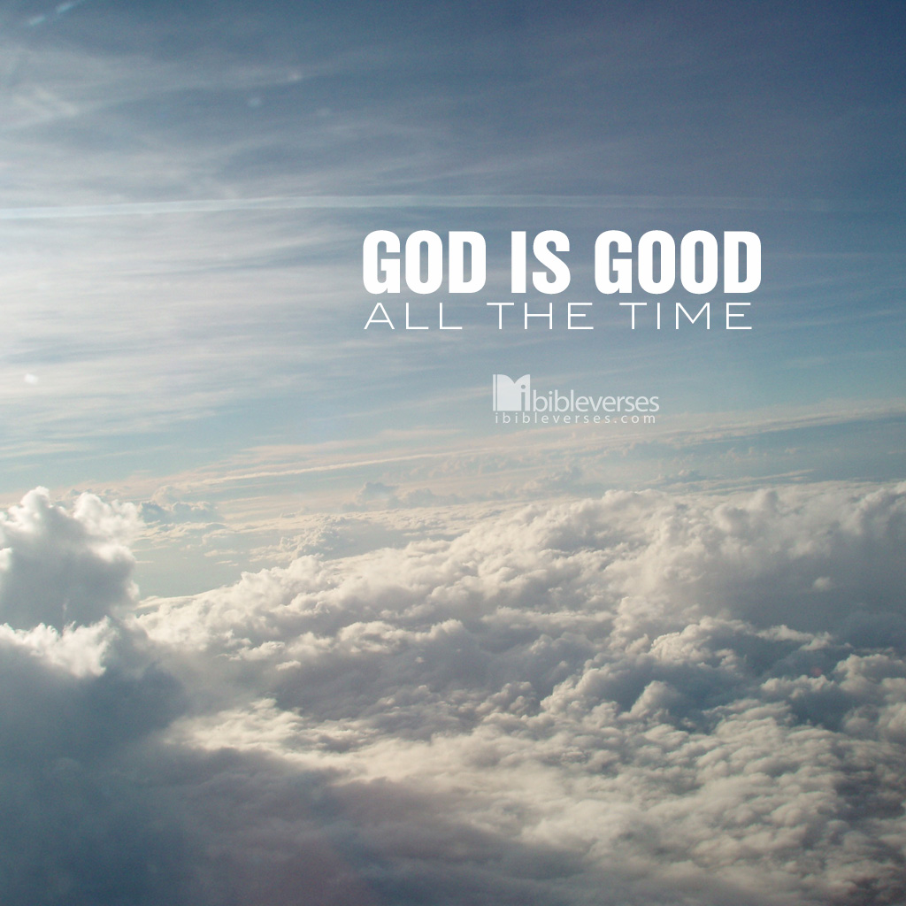 Download god is good all the time wallpaper gallery - Download god is good all the time ...