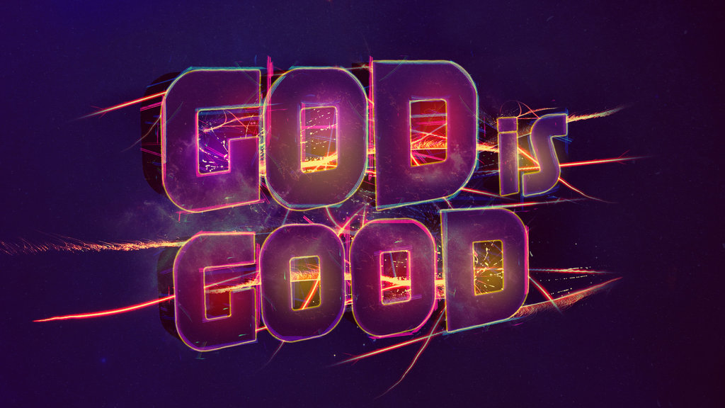 God Is Good Wallpaper