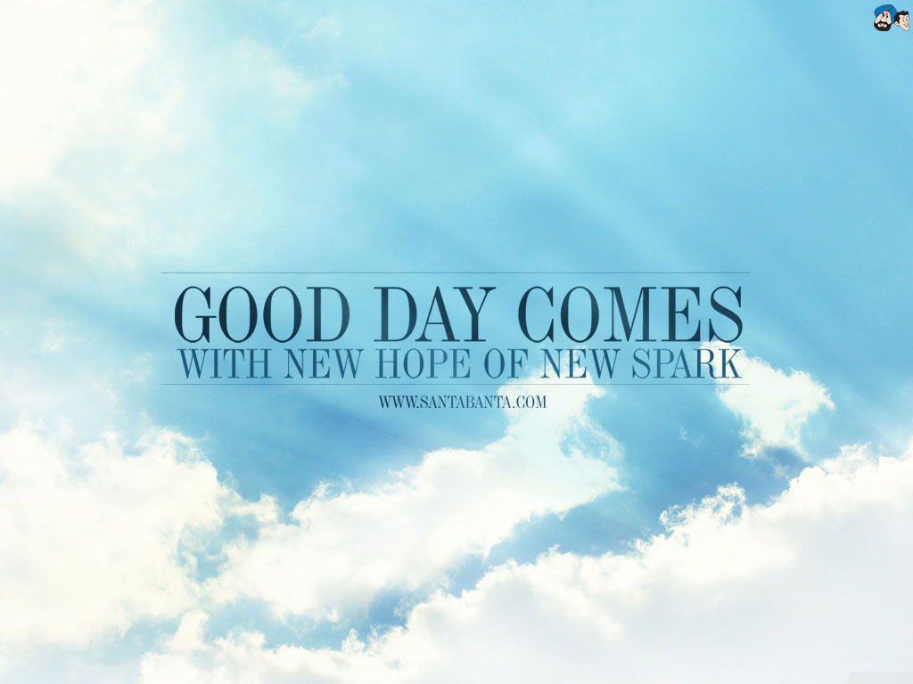 Good Day Wallpaper Free Download
