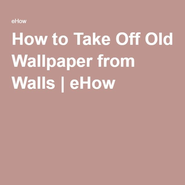 How Do You Get Old Wallpaper Off
