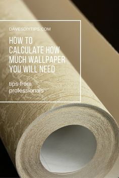 How To Calculate How Much Wallpaper You Need