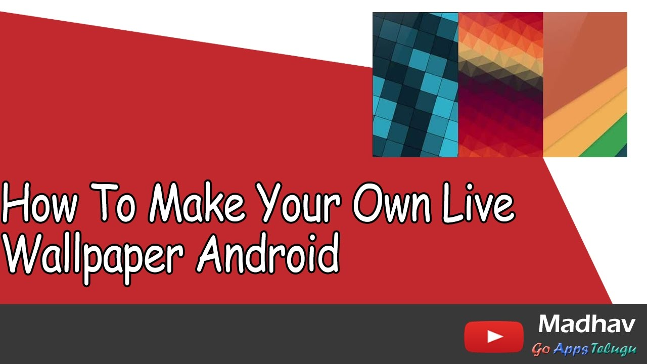 How To Make Android Live Wallpaper