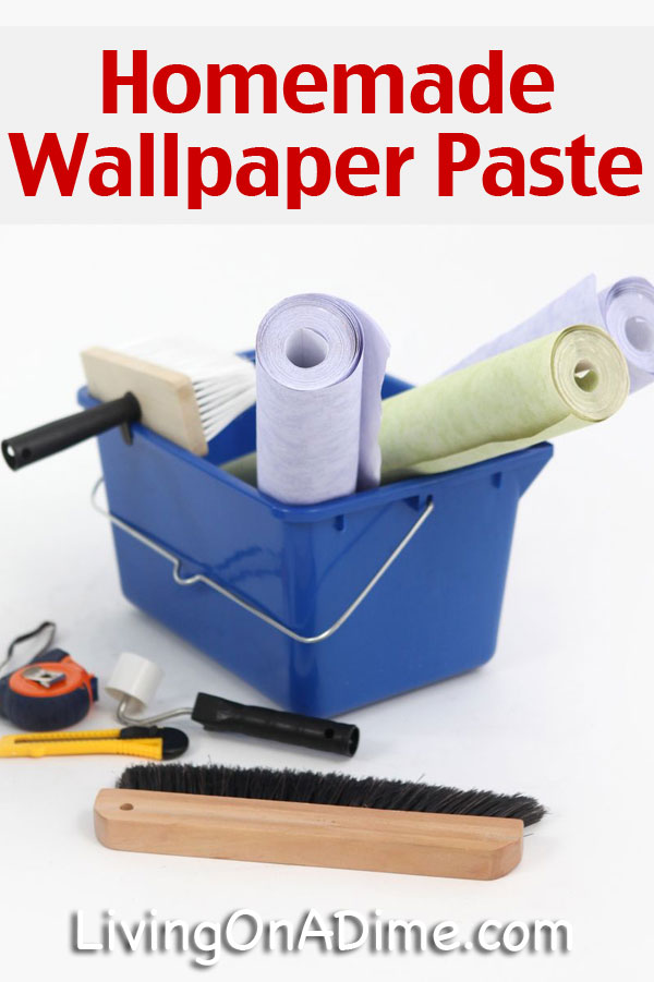 How To Make Homemade Wallpaper Paste