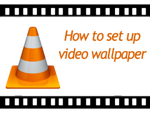 How To Make Video As Wallpaper