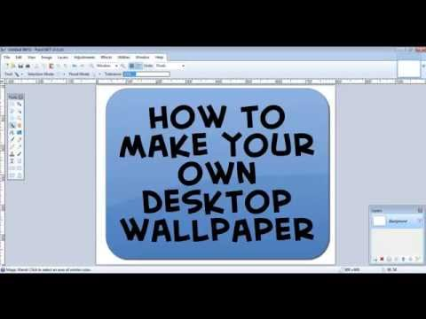 How To Make Your Own Wallpaper For Your Computer