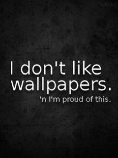 I Don T Like Wallpaper