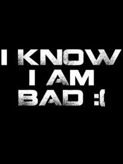 I Know I Am Bad Wallpaper