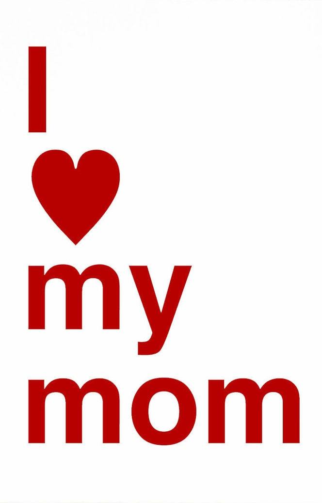 Wallpaper I Love You Mom : I Love My Mom Wallpaper www.imgkid.com - The Image Kid Has It!