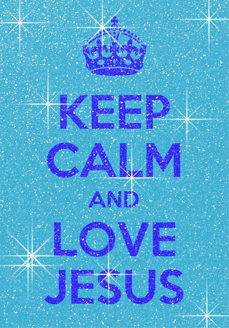 Keep Calm And Love Jesus Wallpaper