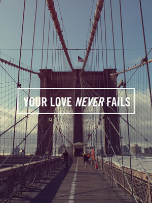 Love Never Fails Wallpaper