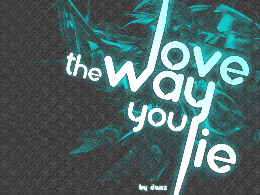 Love The Way You Lie Wallpaper
