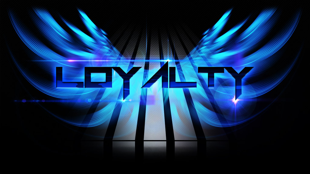 Loyalty Wallpaper