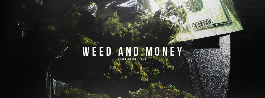 Weed and money facebook covers