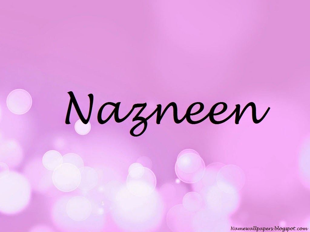 Amazing Wallpaper Name Thakur - Nazneen-Name-Wallpaper  Best Photo Reference_593593.jpg