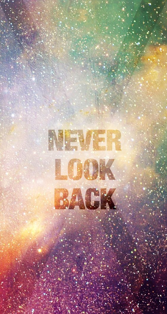 Never Look Back Wallpaper