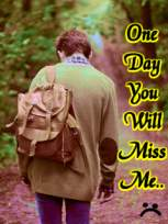 One Day You Will Miss Me Wallpapers