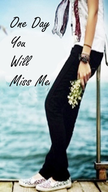 Download One Day You Will Miss Me Wallpapers Gallery