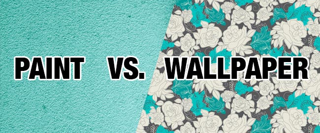 Paint Vs Wallpaper