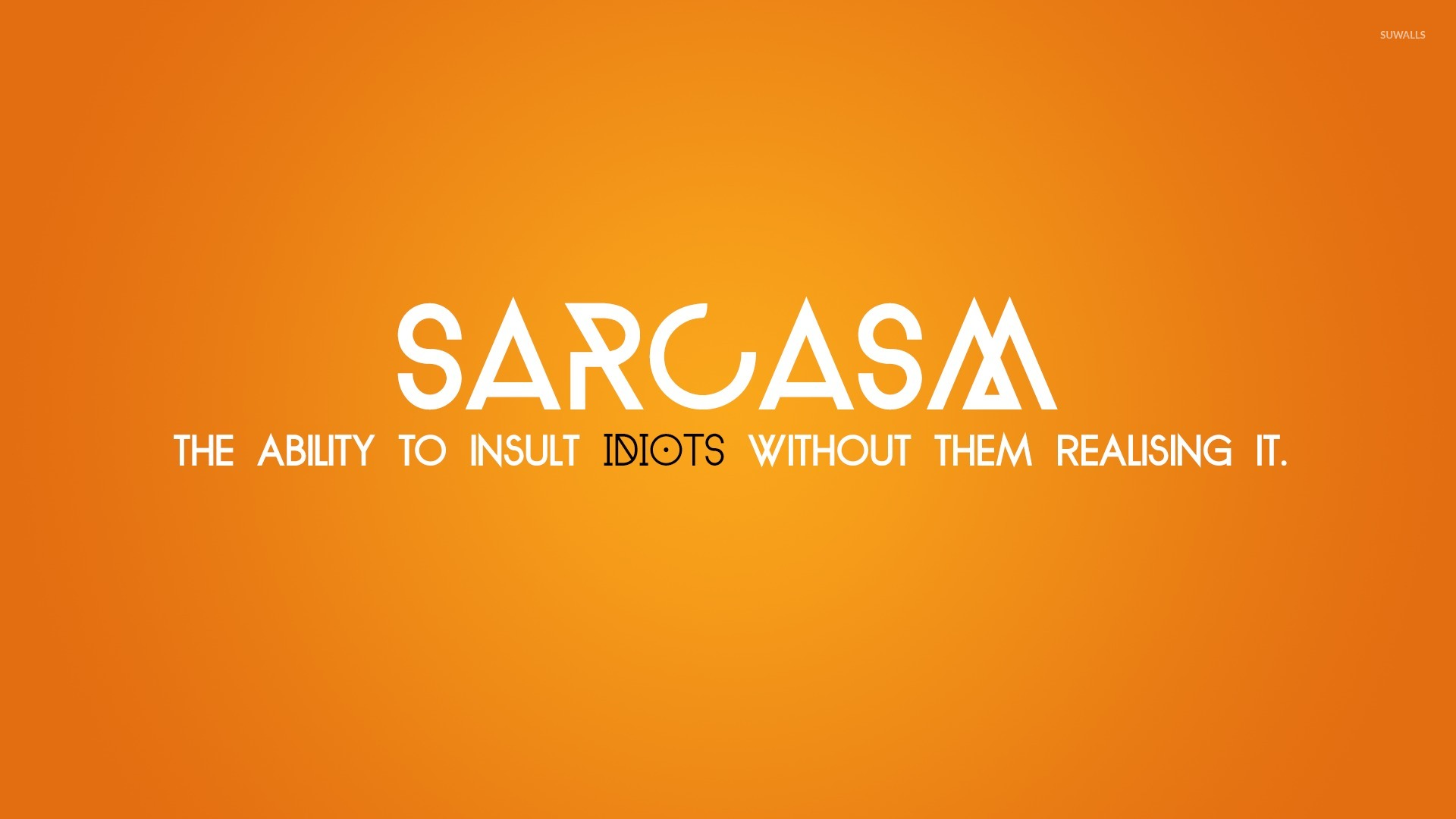 Sarcasm Wallpapers