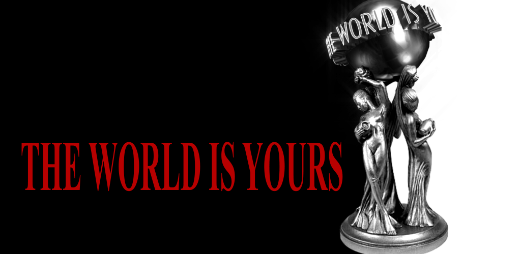 The World Is Yours Scarface Wallpaper