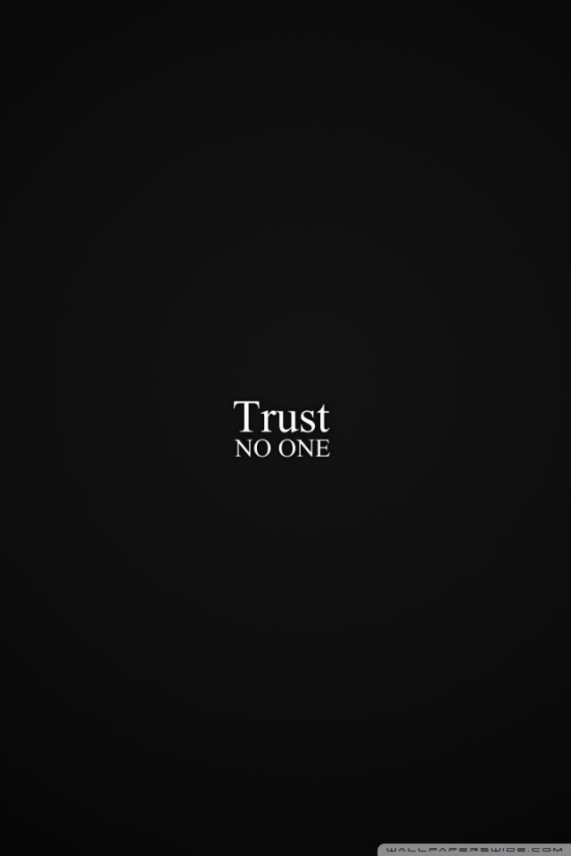 Trust No One Wallpaper