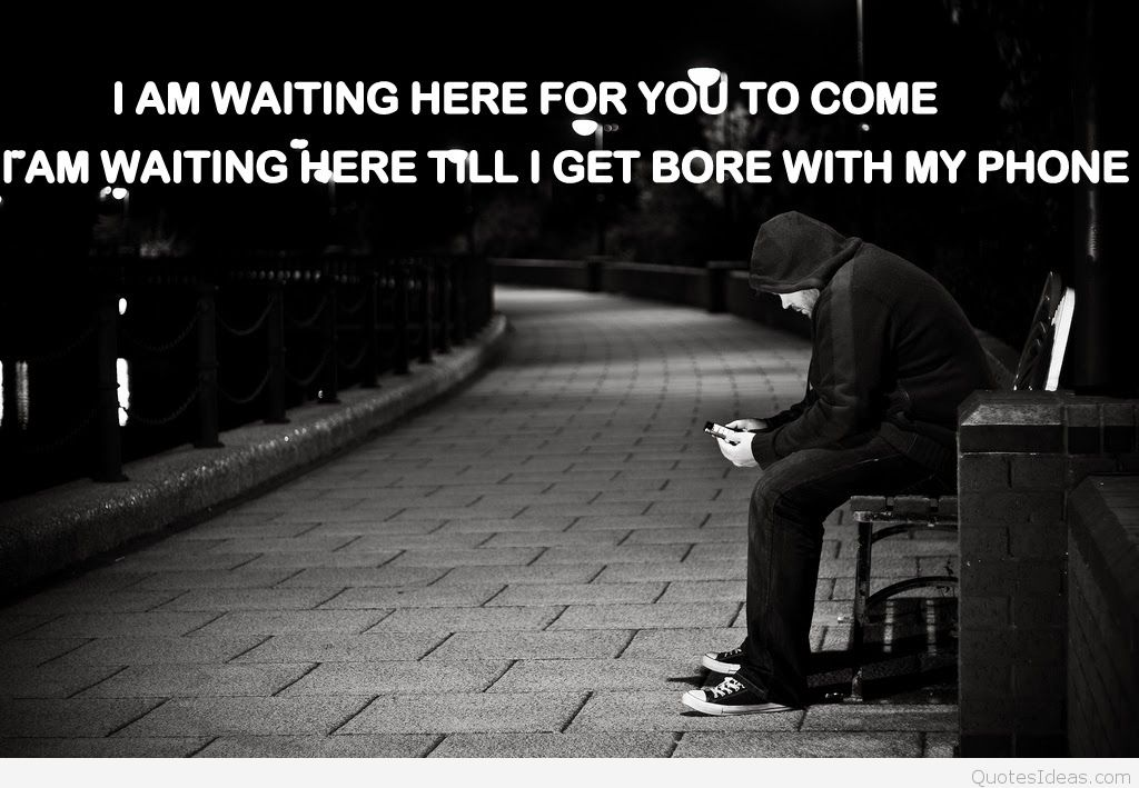 Waiting for you alone