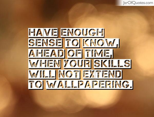Wallpapering Quotes