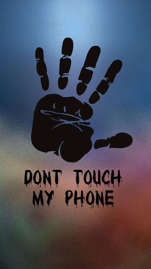 Wallpapers Dont Touch My Phone