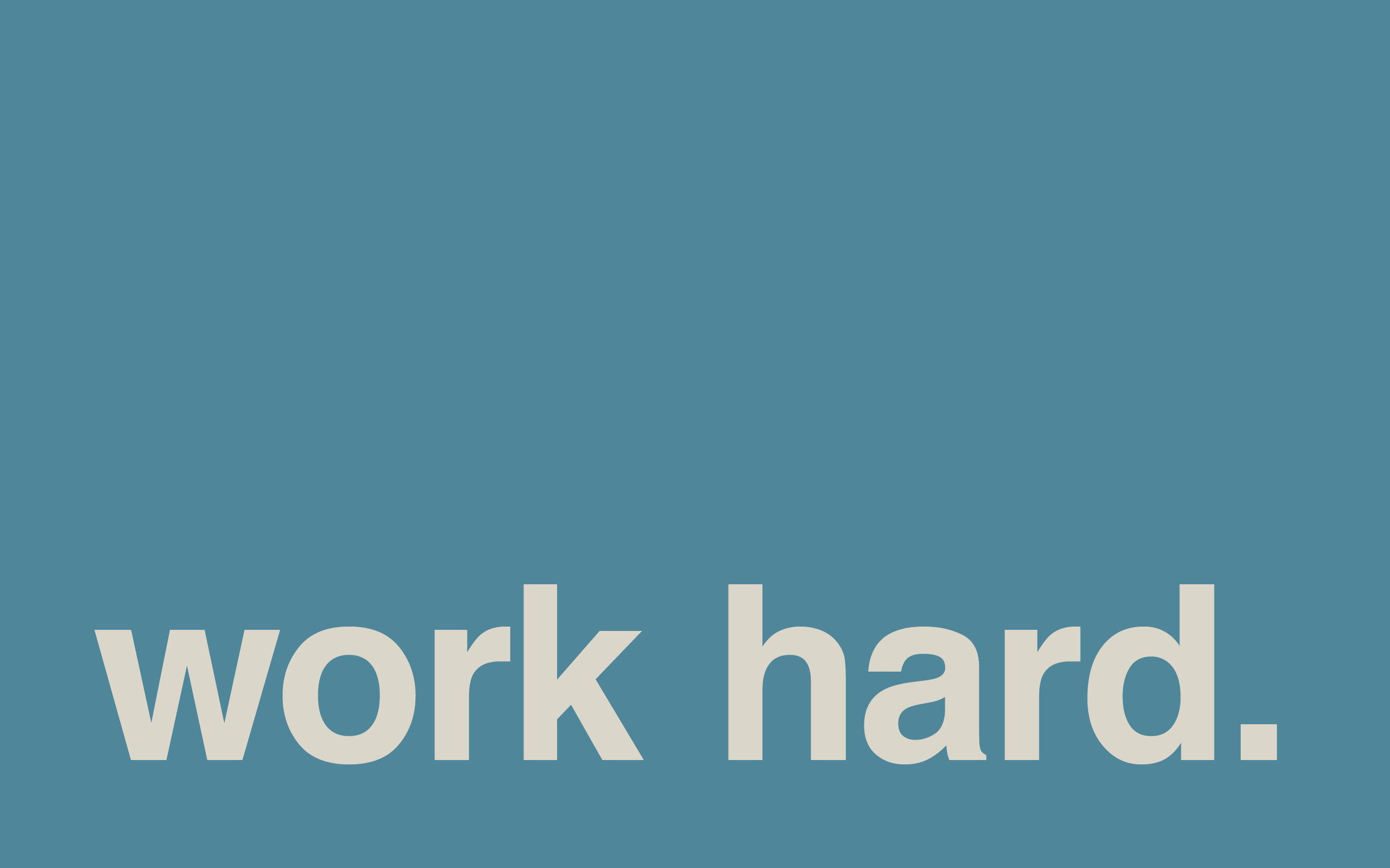 Work Hard Wallpaper