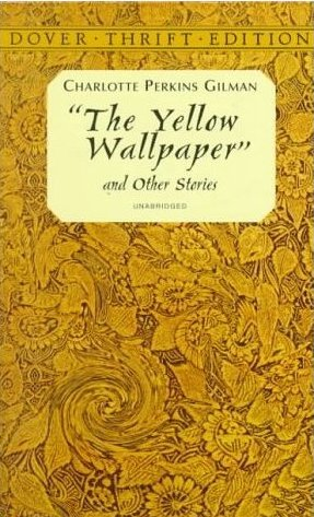 Yellow Wallpaper Charlotte Perkins Gilman