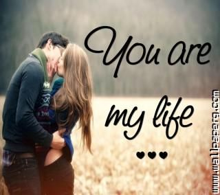 You Are My Life Wallpaper