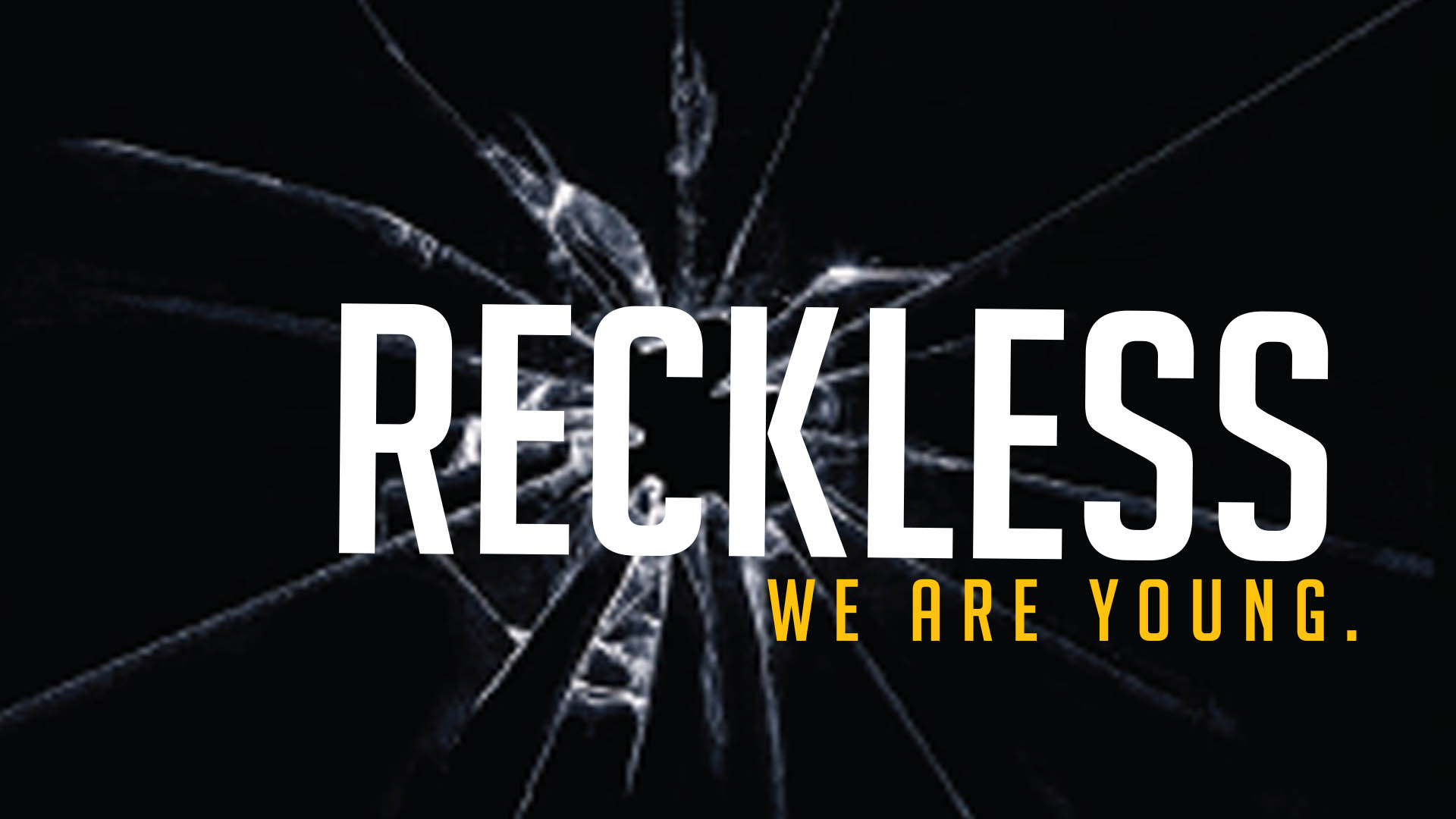 Young And Reckless Wallpaper