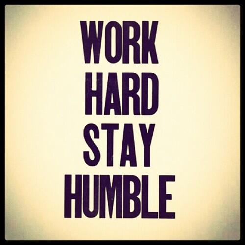 Download work hard stay humble wallpaper gallery - Stay humble wallpaper ...
